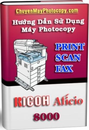Tài liệu hướng dẫn sử dụng máy Ricoh 8000/6000/7000/6500/7500/5500